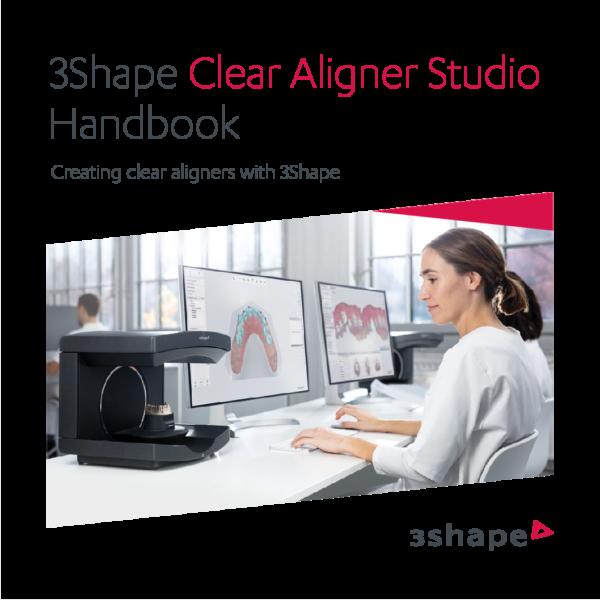 3Shape Clear Aligner Studio End-User Handbook